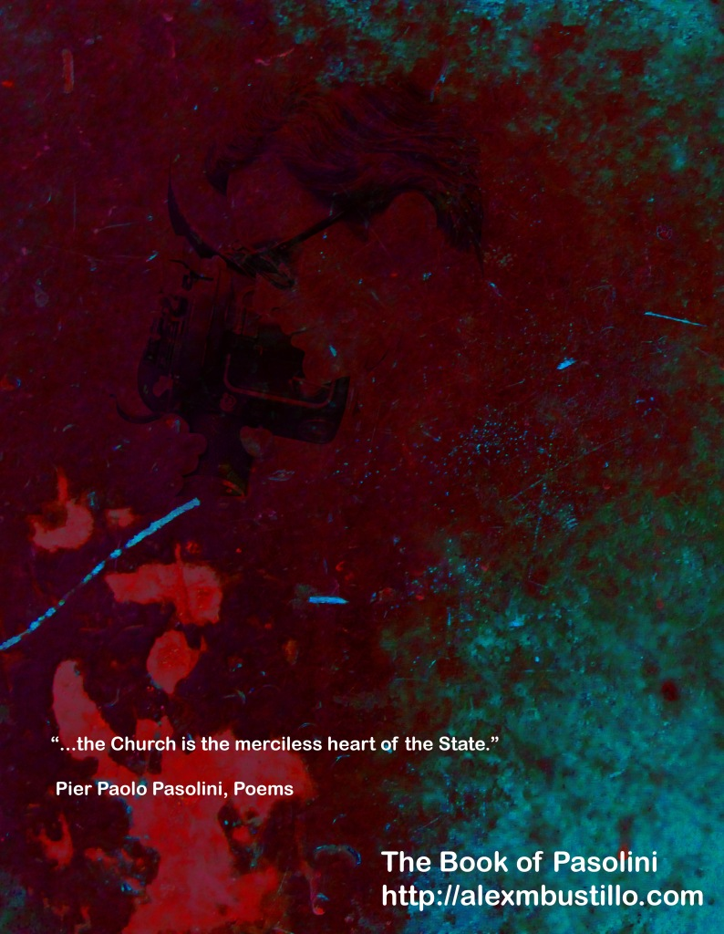 The Book of Pasolini: The Church Is The Merciless Heart of The State