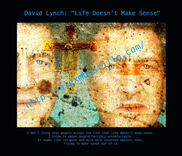 David Lynch: Life Doesn't Make Sense""