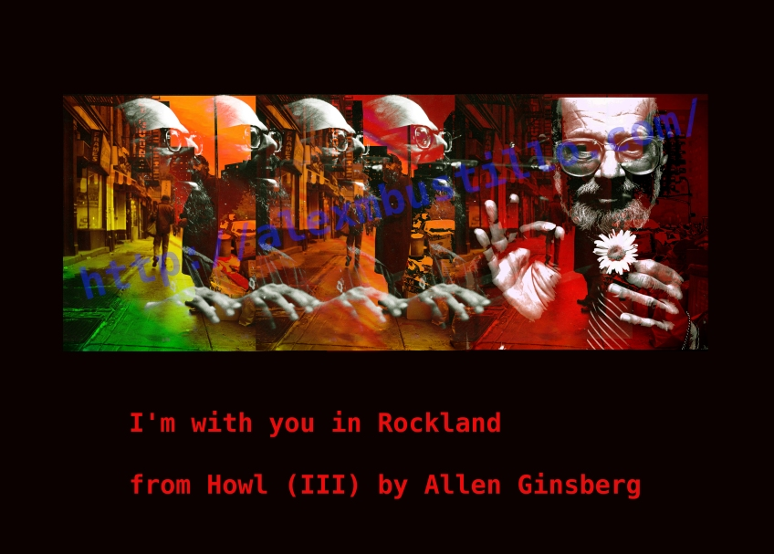 I'm with you in Rockland from Howl (III) by Allen Ginsberg
